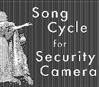 IDEAS performance of 'Song Cycle for Security Camera' on April 25